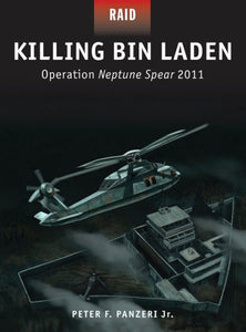 Killing Bin Laden: Operation Neptune Spear 2011
