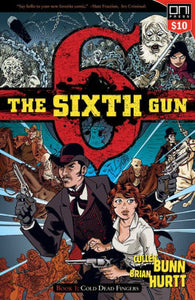 The Sixth Gun, Volume 1: Cold Dead Fingers - Square One edition