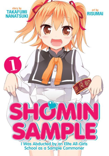 Shomin Sample: I Was Abducted by an Elite All-Girls School as a Sample Commoner, Vol. 1