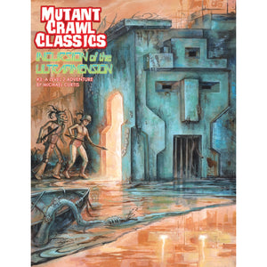 Mutant Crawl Classics RPG: #3 Incursion of the Ultradimension
