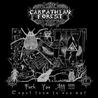 Carpathian Forest - Fuck You All!!!! Caput Tuum in Ano Est (CD)