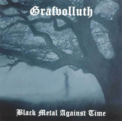 Grafvolluth-Black Metal Against Time (CD)
