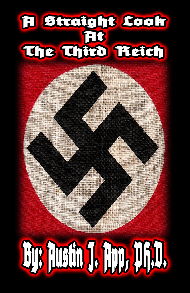 (0) Austin J. App, PH.D.-A Straight Look At The Third Reich (BOOK)