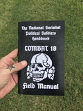 (0) THE NATlONAL SOClALIST POLITICAL SOLDIER'S HANDBOOK / COMBAT 18/ FIELD MANUAL. (BOOK)