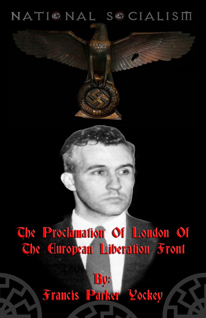 (0) Francis Parker Yockey-The Proclamation Of London Of The European Front (BOOK)