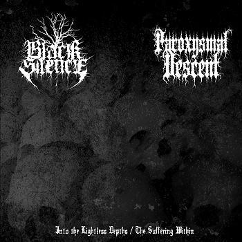 Black Silence / Paroxysmal Descent - Into The Lightless Depths / The Suffering Within (CD)