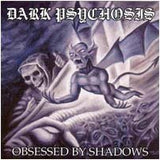 Dark Psychosis - Obsessed by Shadows (CD)