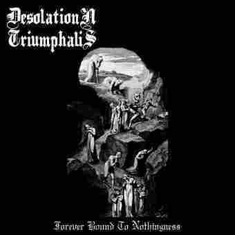 Desolation Triumphalis - Forever Bound to Nothingness (Vinyl)