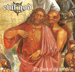 Evil God - The Deeds of the Antichrist (CD)