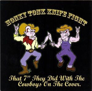 "Honky Tonk Knife Fight-That 7"" They Did With The Cowboys On The Cover (Vinyl)"