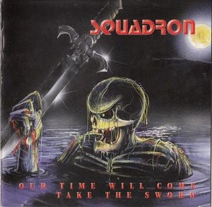 Squadron-Our Time Will Come/Take The Sword (CD)