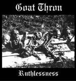 Goat Thron-Ruthlessness (CD)