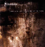 Eikenskaden-There Is No Light At the End Of The Tunnel (CD)