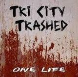Tri City Trashed-One Life (CD)