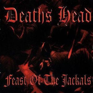 Deaths Head-Feast Of Te Jackals (CD)