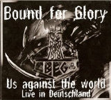 Bound For Glory-Us Against The World-Live in Deutschland (CD)