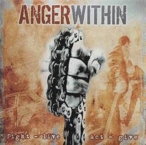Anger Within-Fight-Live-Act-Give (CD)