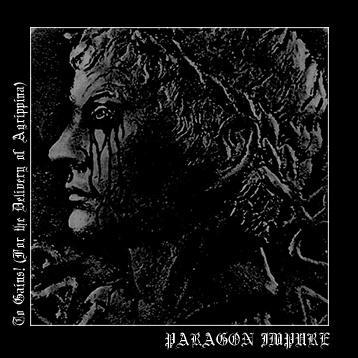 Paragon Impure - To Gaius (For The Delivery Of Agrippina) (VINYL)