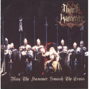 Thor's Hammer-May The Hammer Smash The Cross (CD)