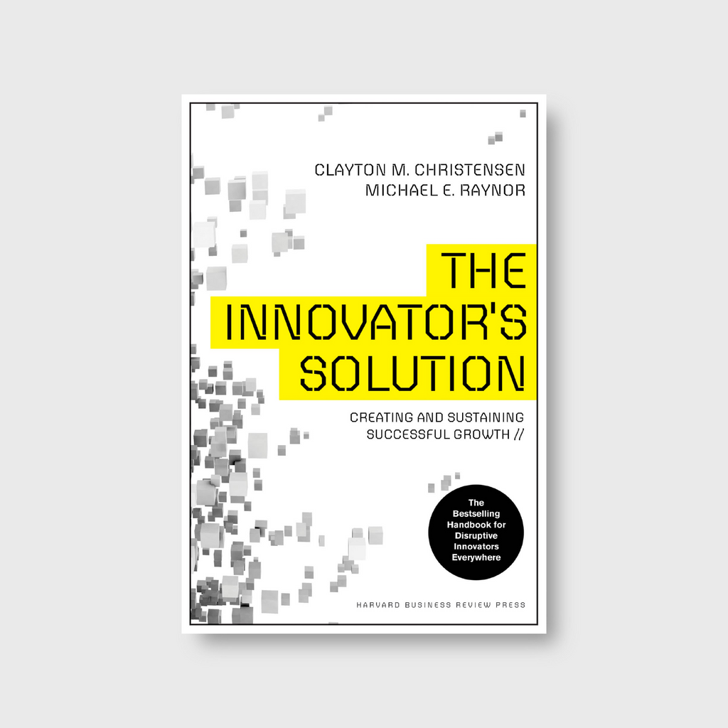 The Innovators Solution: Creating And Sustaining Successful Growth Libro