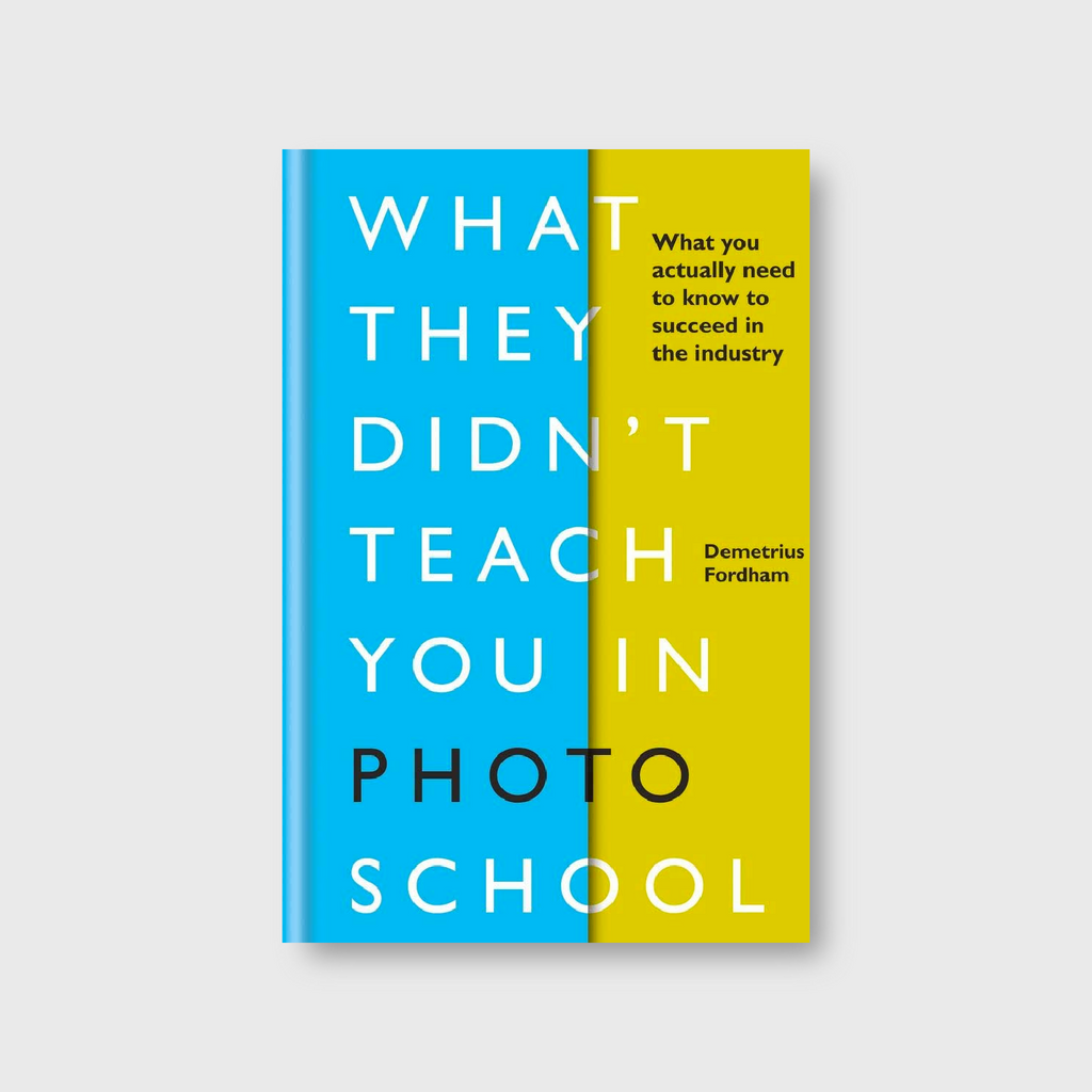 What They Didnt Teach You In Photo School: You Actually Need To Know Succeed The Industry Libro