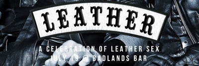 LEATHER // JULY 22ND
