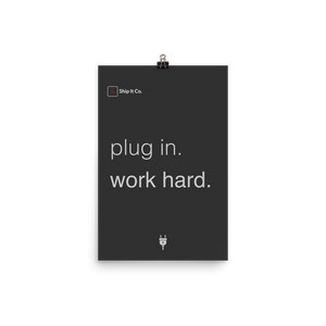 Plug in. Work Hard. - Ship it co