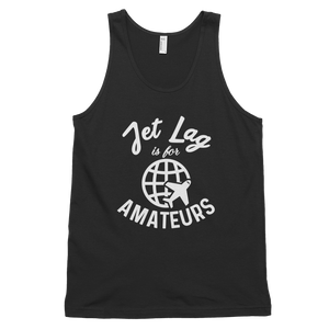 Jet Lag is for Amateurs Tank Top - Travel Suppliers Plus