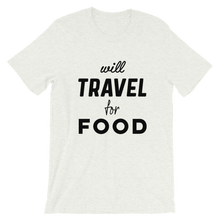 Load image into Gallery viewer, Will Travel For Food T-Shirt - Travel Suppliers Plus