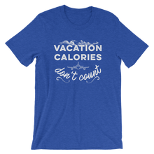 Load image into Gallery viewer, Vacation Calories Don't Count T-Shirt - Travel Suppliers Plus