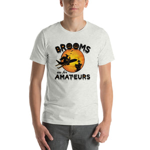 Brooms Are For Amateurs T-Shirt - Travel Suppliers Plus
