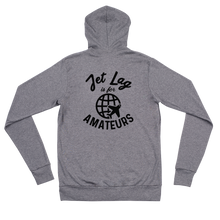 Load image into Gallery viewer, Jet Lag Is For Amateurs Zip Hoodie - Travel Suppliers Plus
