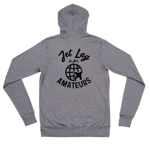 Jet Lag Is For Amateurs Zip Hoodie - Travel Suppliers Plus