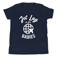 Load image into Gallery viewer, Jet Lag Is For Babies Youth T-Shirt - Travel Suppliers Plus