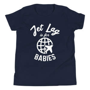 Jet Lag Is For Babies Youth T-Shirt - Travel Suppliers Plus