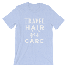 Load image into Gallery viewer, Travel Hair Don't Care T-Shirt - Travel Suppliers Plus