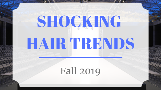 The 2 Hairstyles that Shocked Us on the Fall 2019 Women's Fashion Runway Show