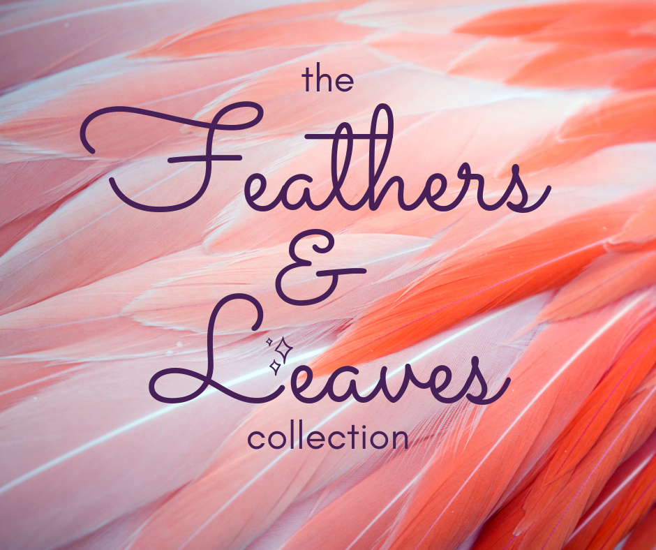Feathers & Leaves