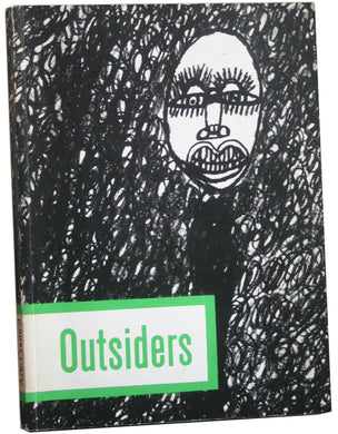 OUTSIDERS: AN ART WITHOUT PRECEDENT OR TRADITION