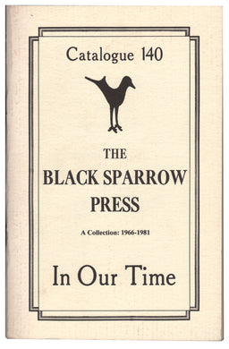 In Our Time Catalogue 140: The Black Sparrow Press: A Collection: 1966–1981