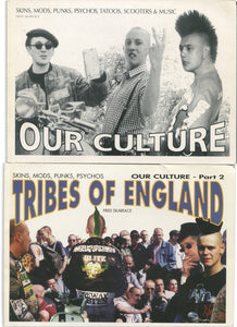 Our Culture Parts 1 and 2: Skins, Mods, Psychos, Tatoos, Scooters & Music; Tribes of England—Skins, Mods, Punks, Psychos