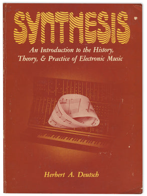 Synthesis: An Introduction to the History, Theory, & Practice of Electronic Music