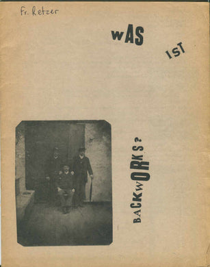 WAS IST BACKWORKS? DOCUMENTS AND RELICS OF EXPERIMENTAL ART 1952–1970...