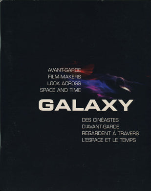 GALAXY: AVANT-GARDE FILM-MAKERS LOOK ACROSS SPACE AND TIME (DES CINEASTES D'AVANT-GARDE REGARDENT À TRAVERS L'ESPACE ET LE TEMPS)