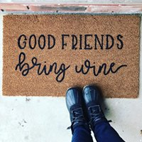 Good friends bring wine- doormat