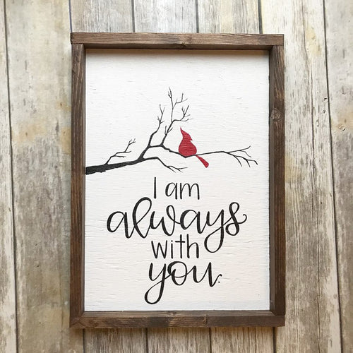 I am always with you- cardinal sign