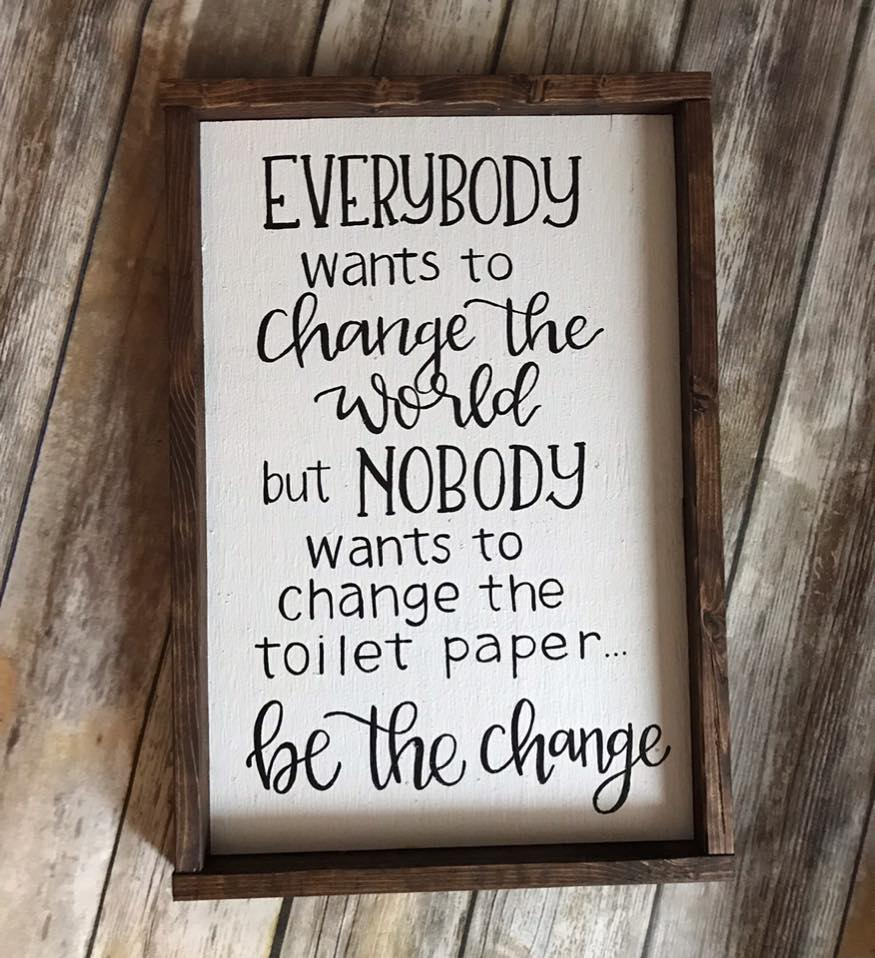 Bathroom sign- Be the change