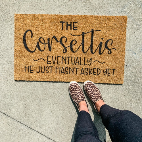 Personalized doormat- eventually, he just hasn't asked yet