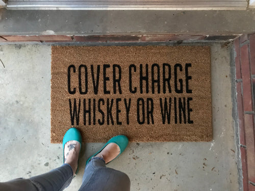 Cover charge whiskey or wine doormat
