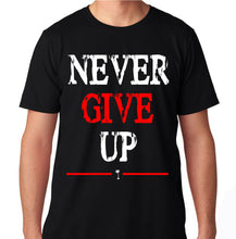 Load image into Gallery viewer, NEVER GIVE UP GYM FITNESS WORKOUT YOGA RUNNING TRAINING FIT FLEX TRAIN T SHIRT